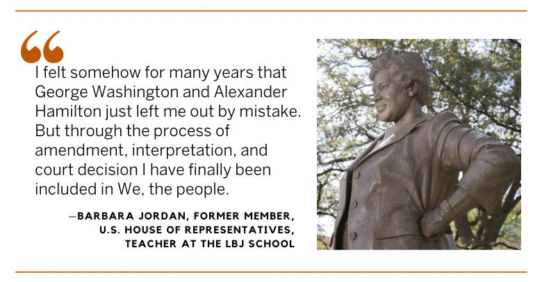 """Barbara Jordan quote: """"I felt somehow for many years that George Washington and Alexander Hamilton just left me out by mistake. But through the process of amendment, interpretation, and court decision I have finally been included in We, the people."""""""